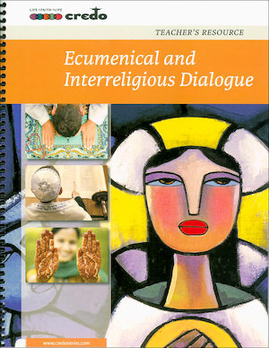 The Credo Series: Ecumenical and Interreligious Dialogue, Teacher Manual