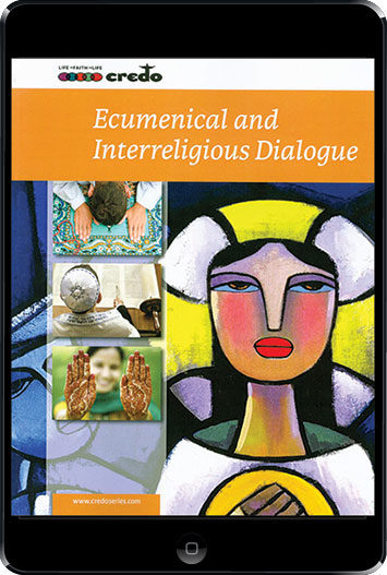 The Credo Series: Ecumenical and Interreligious Dialogue, ebook (1 Year Access), Student Text